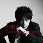 【CD】Too many people/ASKA アスカ(ASKA)
