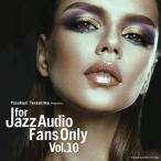 ��CD��FOR JAZZ AUDIO FANS ONLY VOL.10/����˥Х� ����˥Х�