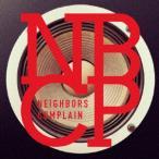 【CD】NBCP/Neighbors Complain ネイバーズ・コンプレイン