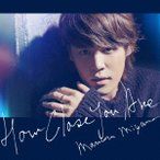 HOW CLOSE YOU ARE / 宮野真守 (CD)