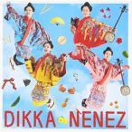 ディッカ / ネーネーズ (CD)