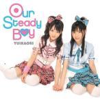 【CD】Our Steady Boy(DVD付)/ゆいかおり ユイカオリ