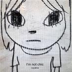 Im not chic