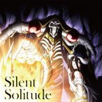 TVアニメ「オーバーロードIII」エンディングテーマ「Silent Solitu.. / OxT (CD)