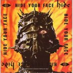 HIDE YOUR FACE / hide (CD)