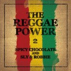 【CD】THE REGGAE POWER 2/SPICY CHOCOLATE and SLY&ROBBIE スパイシー・チヨコレート・アンド・ス