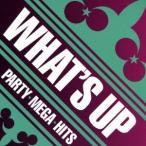 【CD】WHAT'S UP!-PARTY MEGA HITS/オムニバス オムニバス