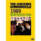 THE CHECKERS CHRONICLE 1989 SEVEN HEAVEN TOUR / チェッカーズ (DVD)
