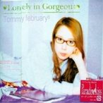 Lonely in Gorgeous / Tommy february6 (CD)