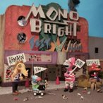 MONOBRIGHT BEST ALBUM〜Remain in MONOBRIGHT〜(初回生産限定盤)(DVD付) /... (CD)