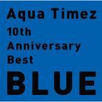 10th Anniversary Best BLUE / Aqua Timez (CD)