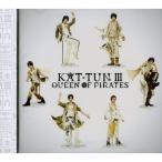 KAT-TUN III-QUEEN OF PIRATES- / KAT-TUN (CD)