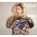 【CD】Naked & Sweet/Chara チヤラ