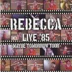 【CD】REBECCA LIVE'85〜Maybe Tomorrow Tour〜/レベッカ レベツカ