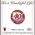 It��s a Wonderful Life!(DVD��) �� T-SQUARE&THE SQUARE Reunion (CD)