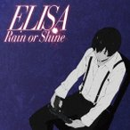 「Rain or Shine(期間生産限定盤)(DVD付) / ELISA (CD)」の画像