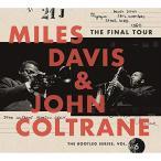 ザ・ファイナル・ツアー ブートレグ・シリーズVol.6(完全生産限定盤) / マイルス・デイビス&ジョン・コルトレーン (CD)