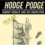 【CD】ホッジ・ポッジ/ジョニー・ホッジス ジヨニー・ホツジス