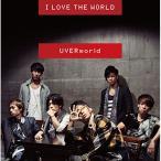 I LOVE THE WORLD / UVERworld (CD)