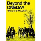 Beyond the ONEDAY〜Story of 2PM&2AM〜(初回限定版) / 2PM+2AM'Oneday' (DVD)