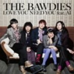【CD】LOVE YOU NEED YOU feat.AI(初回限定盤)(DVD付)/BAWDIES ボウデイーズ