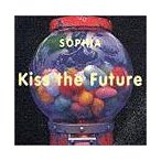 【CD】Kiss the Future/SOPHIA ソフイア