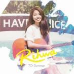 TO:Summer(初回限定盤) / Rihwa (CD)