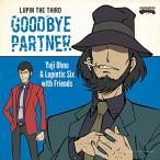 LUPIN THE THIRD ��GOODBYE PARTNER�� �� Yuji Ohno&Lupintic Six (CD)