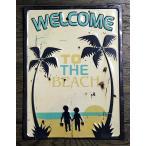 ビーチ WELCOME TO THE BEACH エンボス加工 レトロ調 金属製壁飾り メタルプレート アメリカ 雑貨 アメリカン雑貨