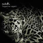 【新品】Together again(初回限定盤) c265/mink/RZCD-45645【新品CDS】