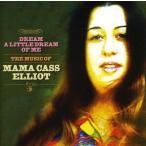 Mama Cass Elliot - Dream A Little Dream Of Me: The Music Of Mama Cass Elliot (CD)