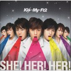 (中古)Kis-My-Ft2 [ CD+DVD ] SHE! HER! HER!(初回限定盤)