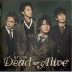 KAT-TUN [ CD+DVD ] Dead or Alive(初回限定盤1)(中古ランクA)