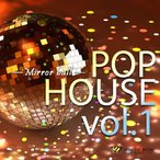 ����ե꡼���ڡ��������Ѳġ�Ź��BGM���ѡ�POP HOUSE vol.1 -Mirror ball-��4025��