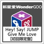 Hey!Say!JUMP/Give Me Love<CD+DVD>(初回限定盤)20161214