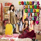 everying!/Colorful Shining Dream First Date<CD>(通常盤)20170118