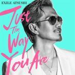 【先着特典付】EXILE ATSUSHI/Just The Way You Are<CD+DVD>[Z-7236]20180411