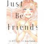 その他 / Just Be Friends/DixieFlatline/モゲラッタ