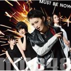 よしもとアールアンドシー NMB48 / Must be now 限定盤 TYPE-A DVD付 CD