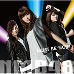 よしもとアールアンドシー NMB48 / Must be now 限定盤 TYPE-C DVD付 CD