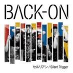 エイベックス・エンタテインメント BACK-ON/セルリアン/Silent Trigger 【CD】
