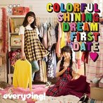 every ing!(木戸衣吹、山崎エリイ) / 「Colorful Shining Dream First Date」 通常盤 CD [振込不可]