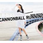 【特典対象】【12/11発売予定】 キングレコード 水樹奈々 / CANNONBALL RUNNING 【初回限定盤 CD+Blu-ray】 CD ◆先着予約特典「缶バッジ&ブロマイド」