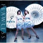 Pyxis / FLAWLESS 初回限定盤 DVD付 CD [振込不可]
