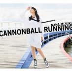 【CD】水樹奈々 / CANNONBALL RUNNING(初回限定盤)(Blu-ray Disc付)画像