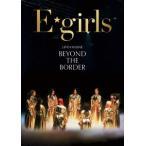 【DVD】E-girls / LIVE×ONLINE BEYOND THE BORDER