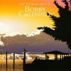 ボビー・コールドウェル/アルティメイト・ベスト・オブ・ボビー・コールドウェル