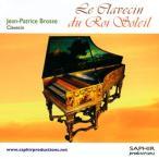 ジャン・パトリス・ブロス/王の楽器,クラヴサン〜フランス鍵盤音楽,黎明期から最盛期へ
