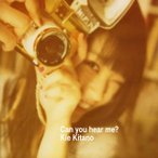 北乃きい/Can you hear me?(CD+DVD)