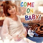 GO☆TO/COME ON BABY!